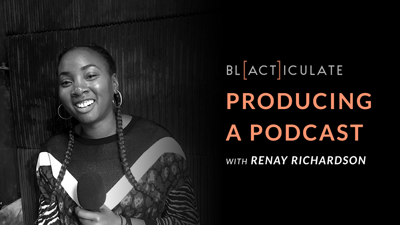 Ep 48: Producing a good podcast with Renay Richardson