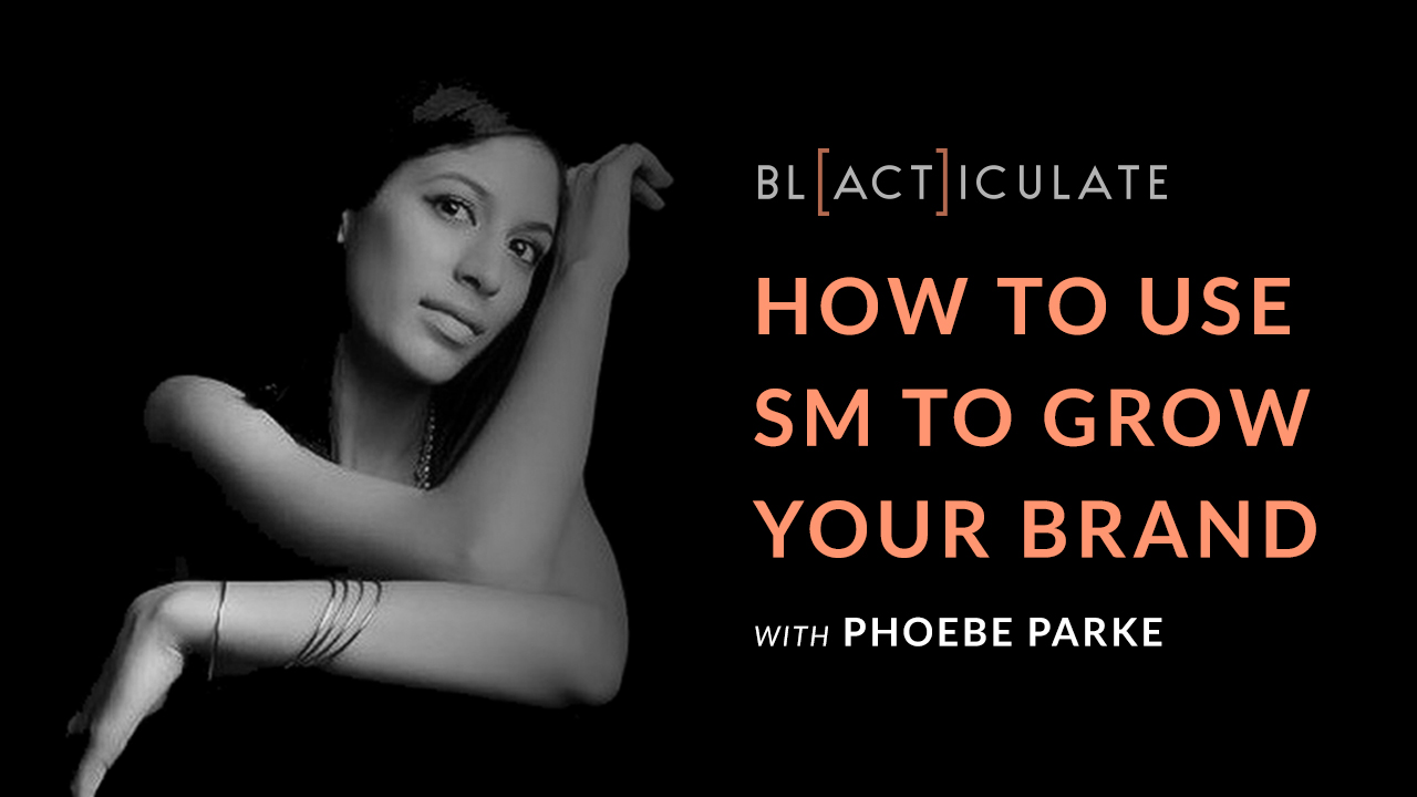 Ep 52: How social media can help your brand w/ Phoebe Parke
