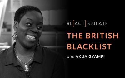 EP 55: Creating the British Blacklist w/ Akua Gyamfi