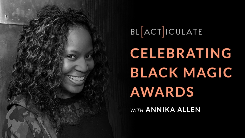 Ep 56: Celebrating Black Magic Awards w/ Annika Allen